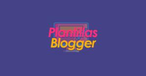 Plantillas Blogger Gratis & Premium